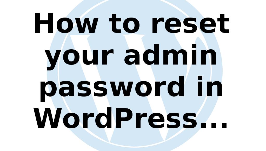 Reset WordPress Admin Password